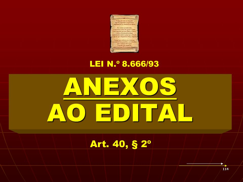 LEI N.º 8.666/93 ANEXOS AO EDITAL Art. 40, § 2º