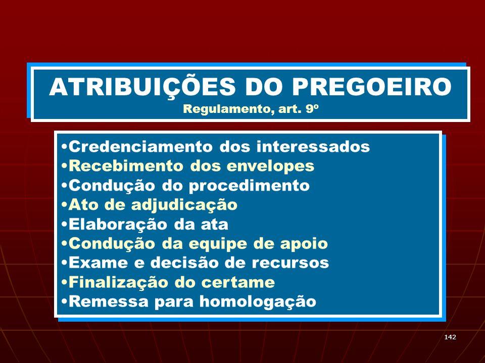 ATRIBUIÇÕES DO PREGOEIRO Regulamento, art. 9º