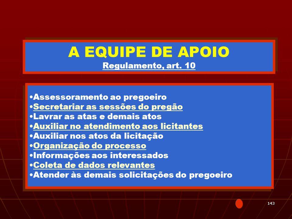 A EQUIPE DE APOIO Regulamento, art. 10