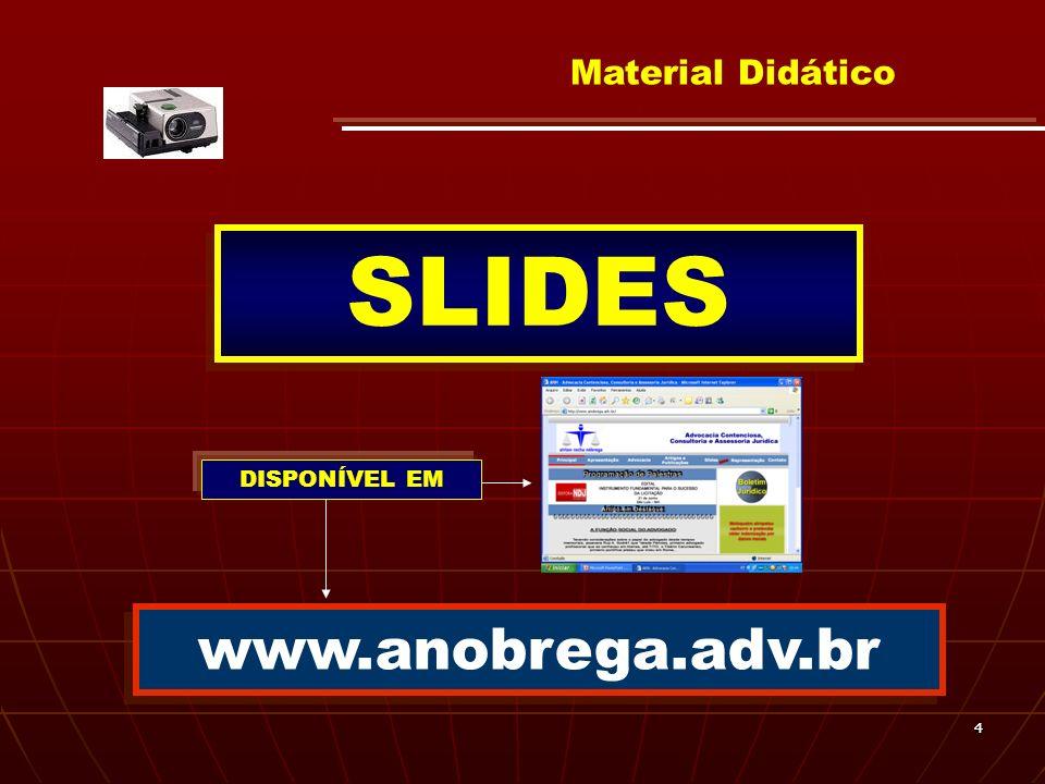 Material Didático SLIDES DISPONÍVEL EM www.anobrega.adv.br 4