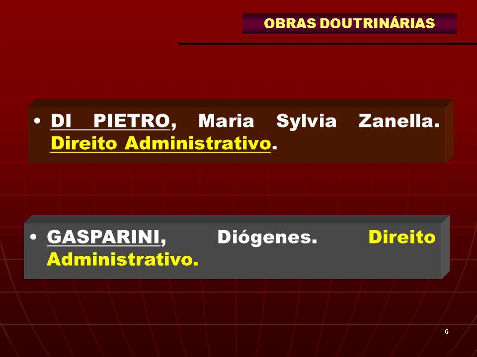 DI PIETRO, Maria Sylvia Zanella. Direito Administrativo.