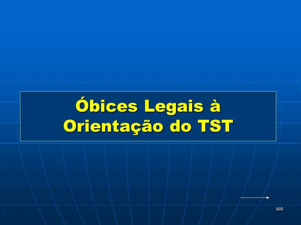 Óbices Legais à Orientação do TST