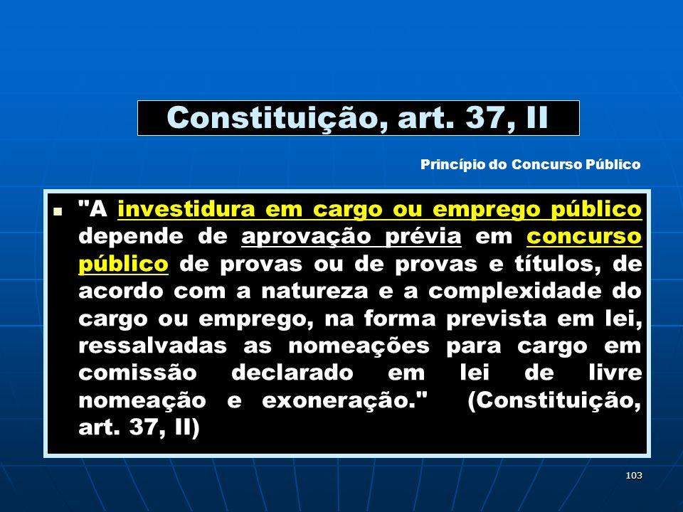 Constituição, art. 37, II Princípio do Concurso Público.