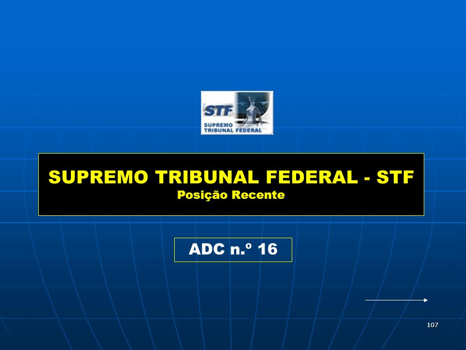 SUPREMO TRIBUNAL FEDERAL - STF Posição Recente