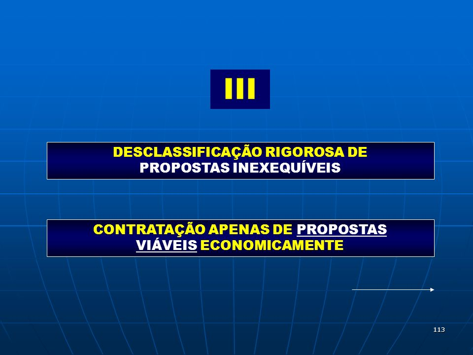 III DESCLASSIFICAÇÃO RIGOROSA DE PROPOSTAS INEXEQUÍVEIS