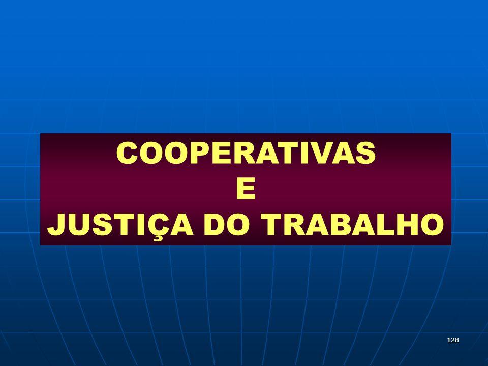 COOPERATIVAS E JUSTIÇA DO TRABALHO