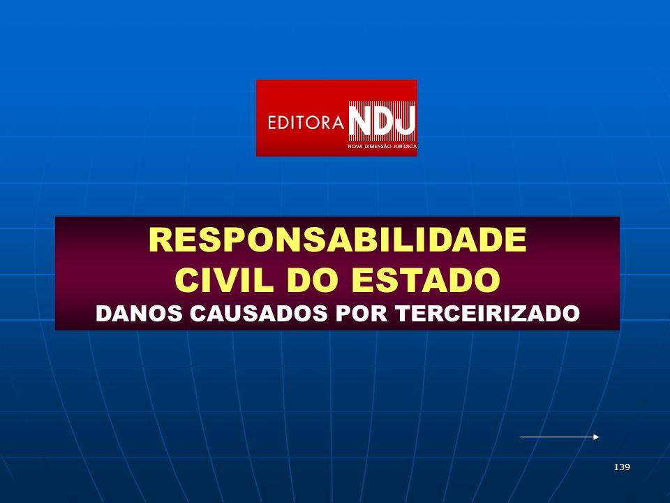 RESPONSABILIDADE CIVIL DO ESTADO DANOS CAUSADOS POR TERCEIRIZADO