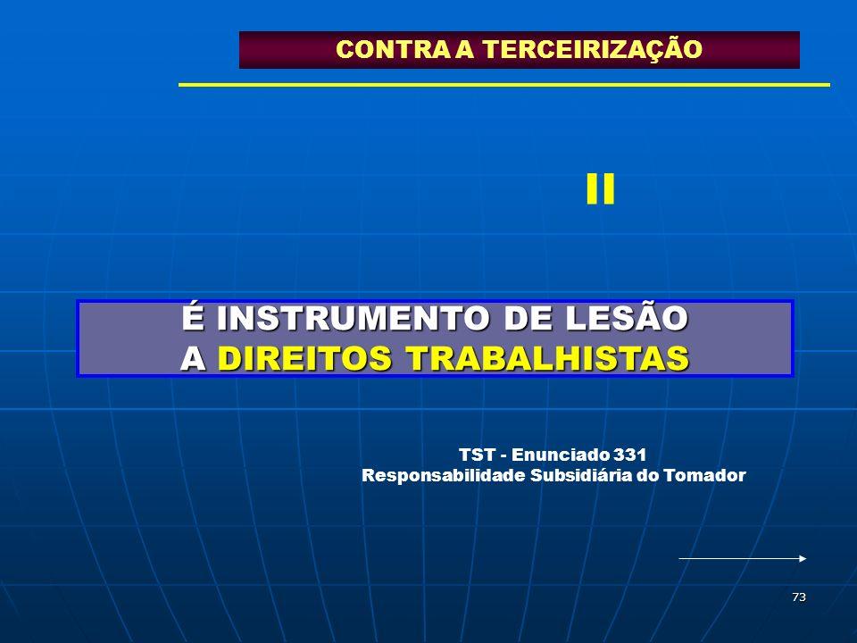 É INSTRUMENTO DE LESÃO A DIREITOS TRABALHISTAS