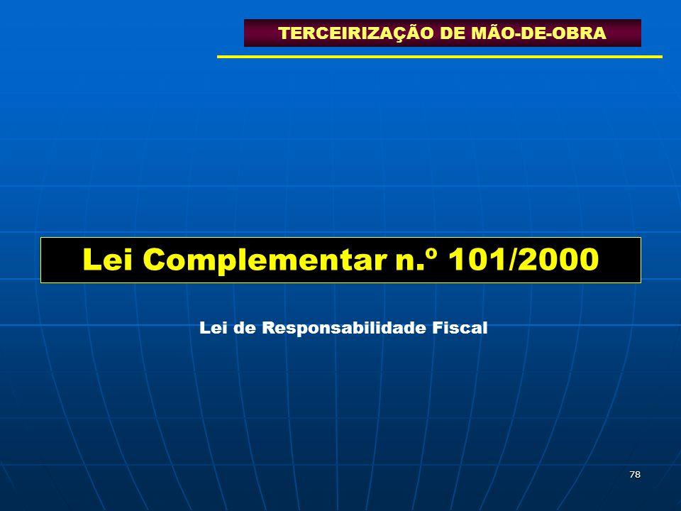 Lei Complementar n.º 101/2000 TERCEIRIZAÇÃO DE MÃO-DE-OBRA