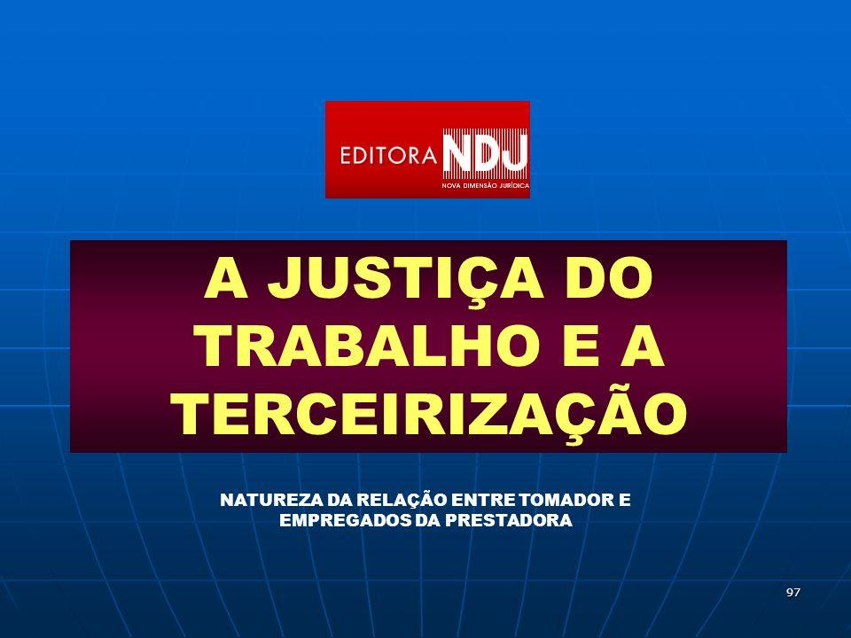 A JUSTIÇA DO TRABALHO E A TERCEIRIZAÇÃO