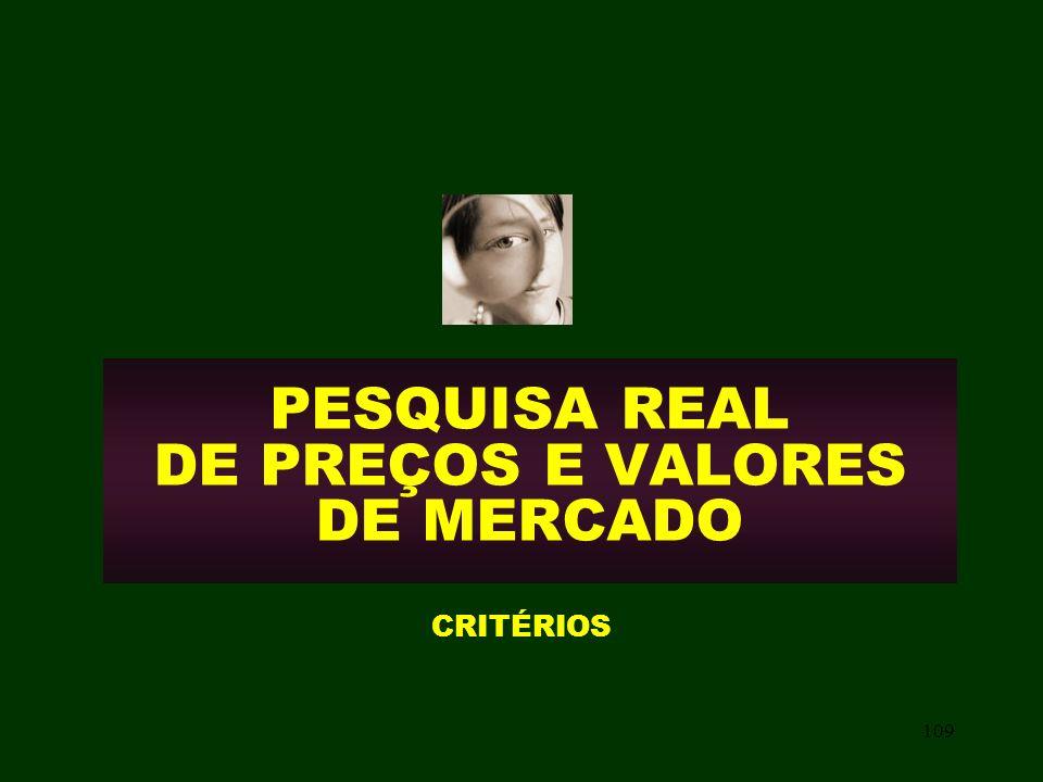PESQUISA REAL DE PREÇOS E VALORES DE MERCADO