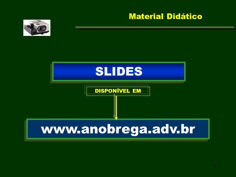 Material Didático SLIDES DISPONÍVEL EM www.anobrega.adv.br