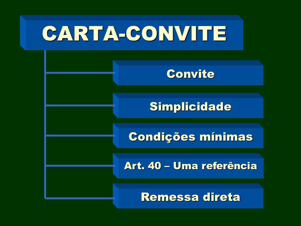 CARTA-CONVITE Convite Simplicidade Condições mínimas Remessa direta
