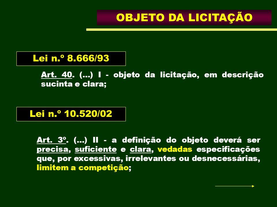 OBJETO DA LICITAÇÃO Lei n.º 8.666/93 Lei n.º 10.520/02