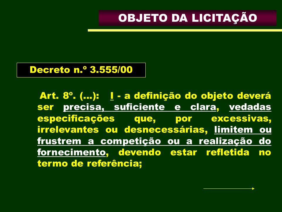 OBJETO DA LICITAÇÃO Decreto n.º 3.555/00