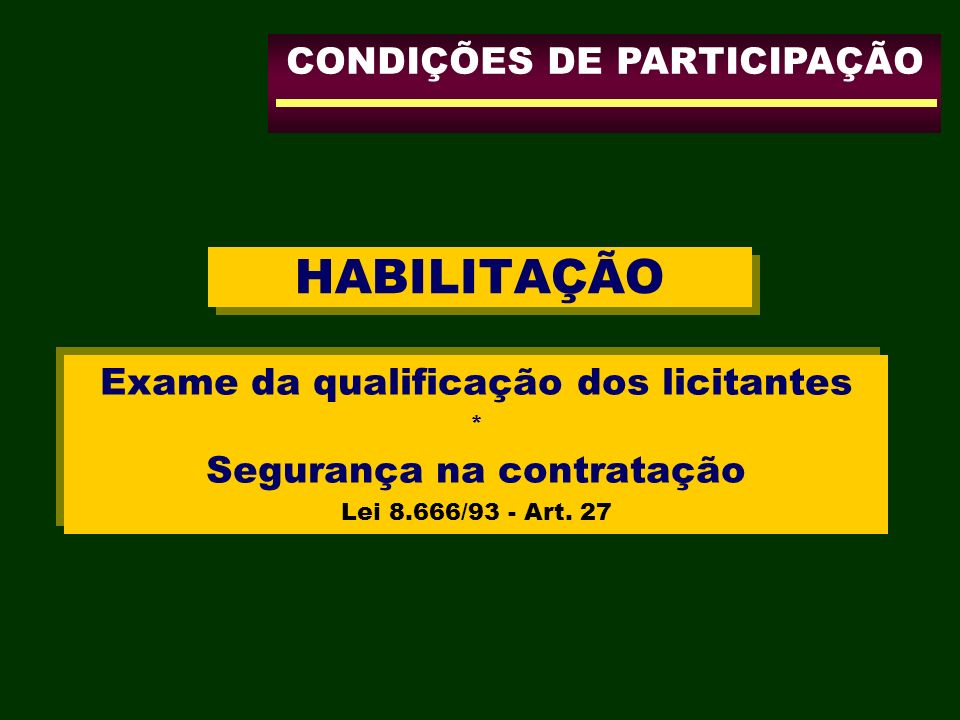 HABILITAÇÃO CONDIÇÕES DE PARTICIPAÇÃO