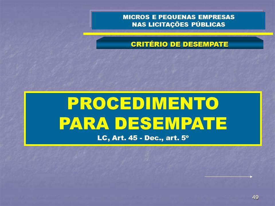 PROCEDIMENTO PARA DESEMPATE LC, Art. 45 - Dec., art. 5º