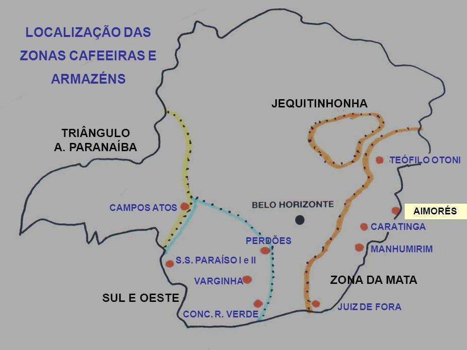 LOCALIZAÇÃO DAS ZONAS CAFEEIRAS E ARMAZÉNS