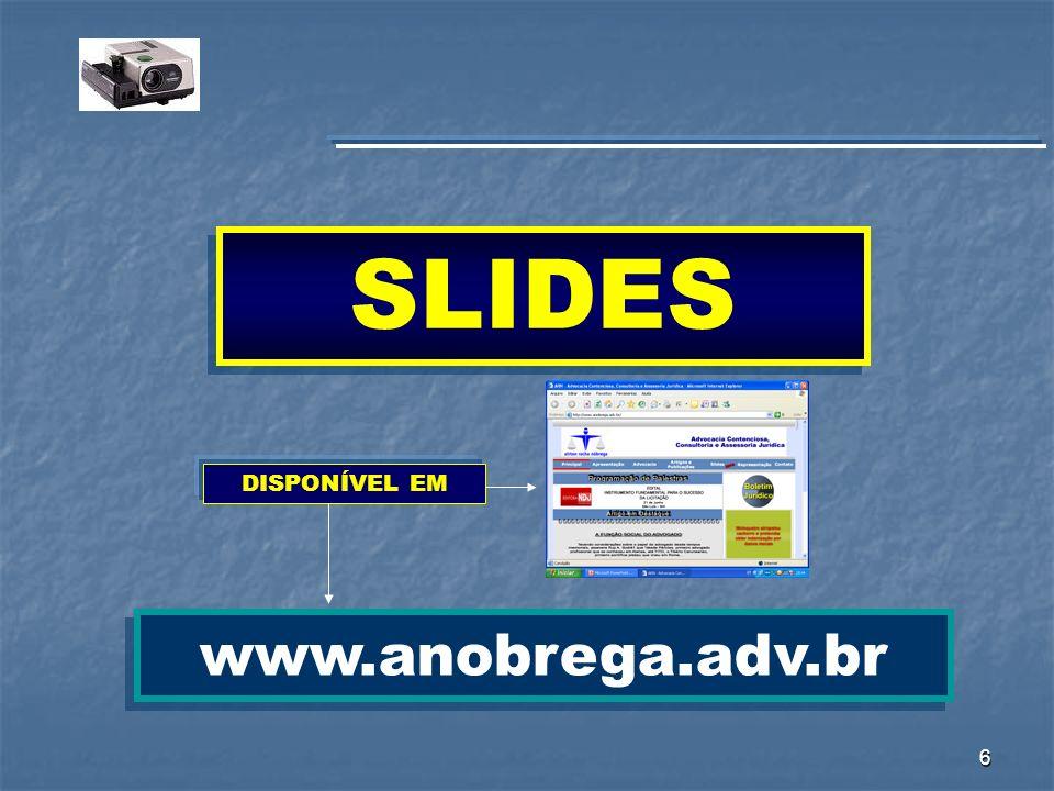 SLIDES DISPONÍVEL EM www.anobrega.adv.br