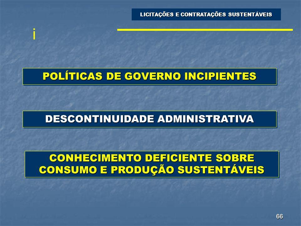 POLÍTICAS DE GOVERNO INCIPIENTES