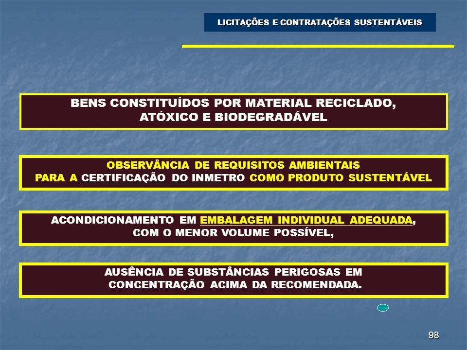 BENS CONSTITUÍDOS POR MATERIAL RECICLADO, ATÓXICO E BIODEGRADÁVEL