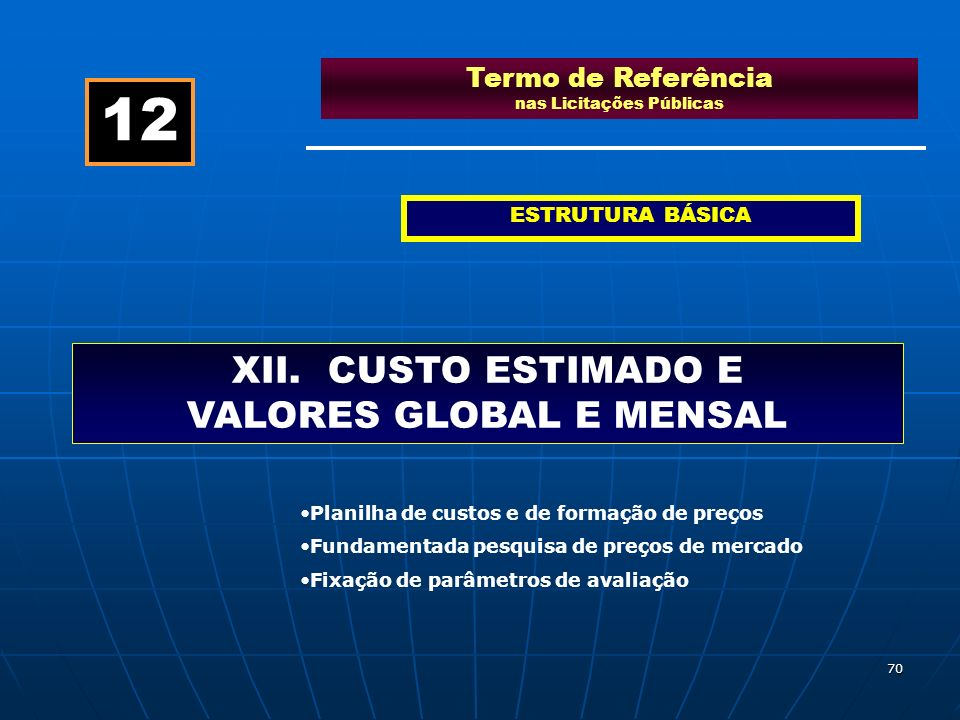 12 XII. CUSTO ESTIMADO E VALORES GLOBAL E MENSAL