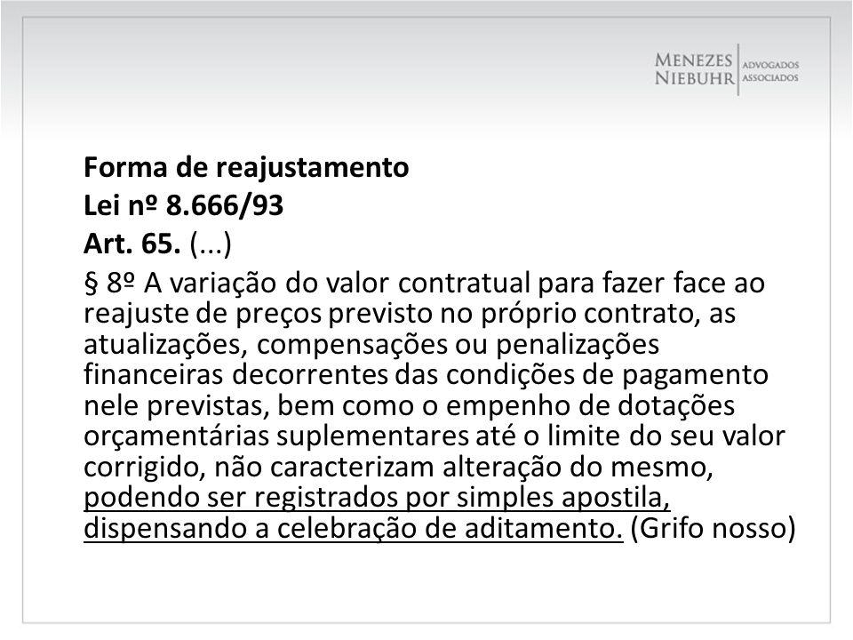 Forma de reajustamento Lei nº 8. 666/93 Art. 65. (