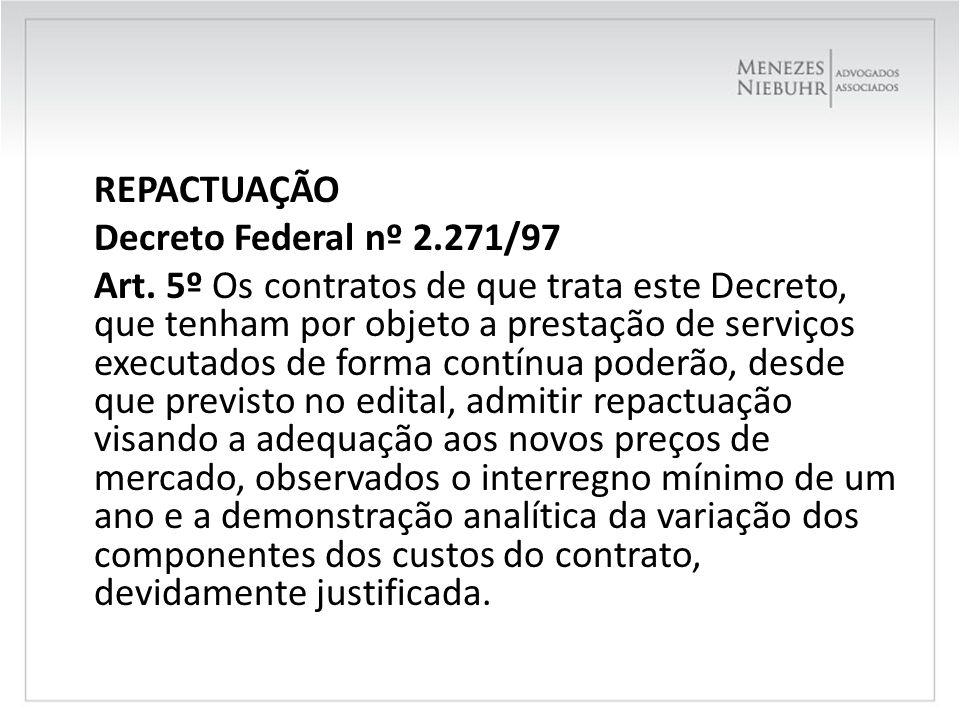 REPACTUAÇÃO Decreto Federal nº 2. 271/97 Art