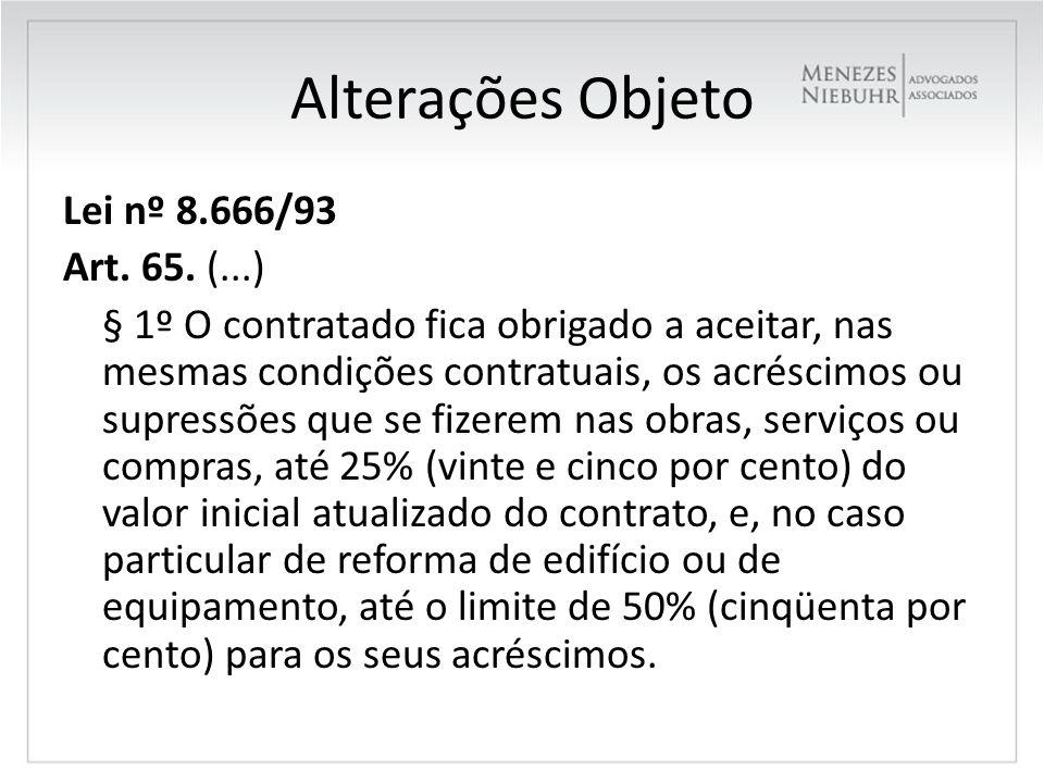 Alterações Objeto Lei nº 8.666/93 Art. 65. (...)