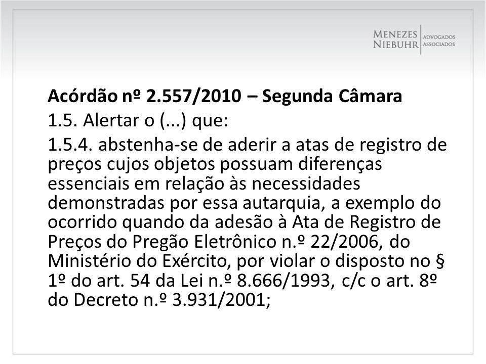 Acórdão nº 2. 557/2010 – Segunda Câmara 1. 5. Alertar o (. ) que: 1. 5