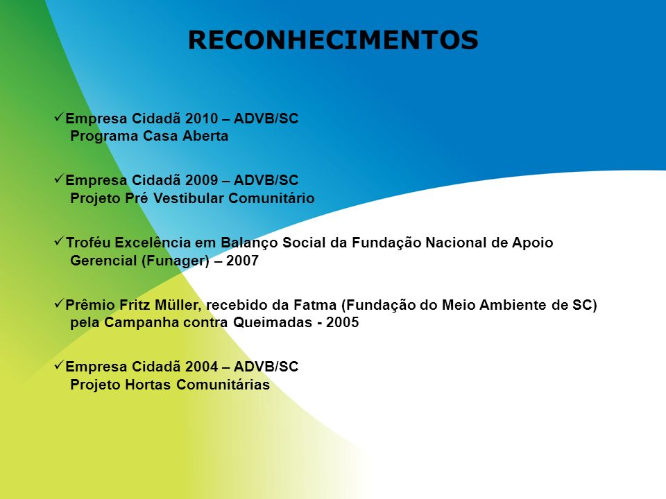 RECONHECIMENTOS Empresa Cidadã 2010 – ADVB/SC Programa Casa Aberta