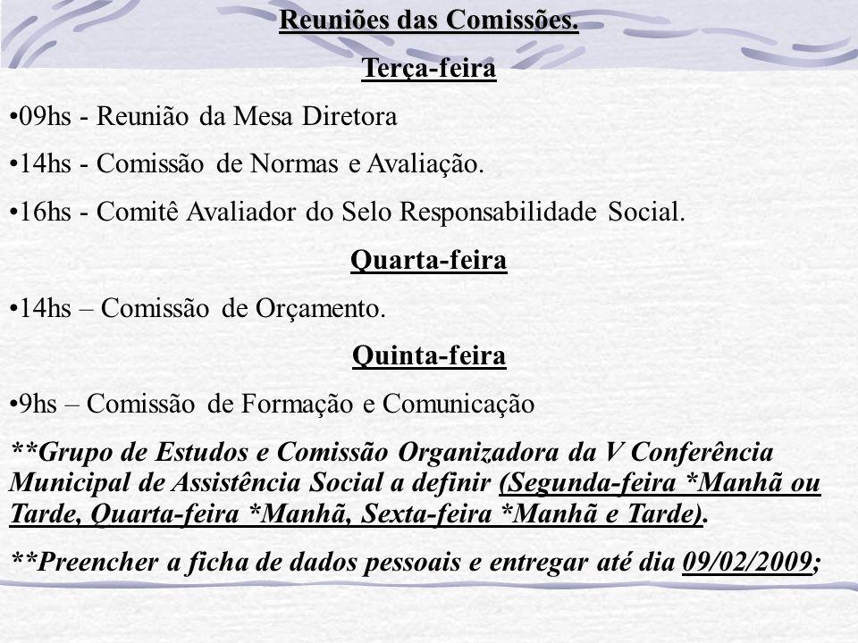 Reuniões das Comissões.
