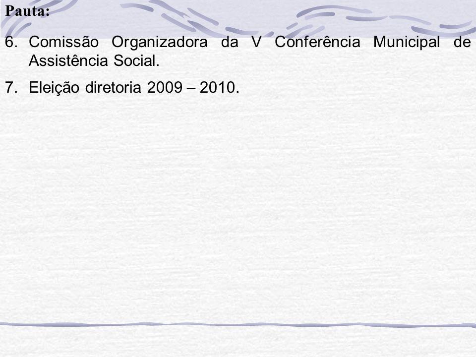 Pauta: Comissão Organizadora da V Conferência Municipal de Assistência Social.