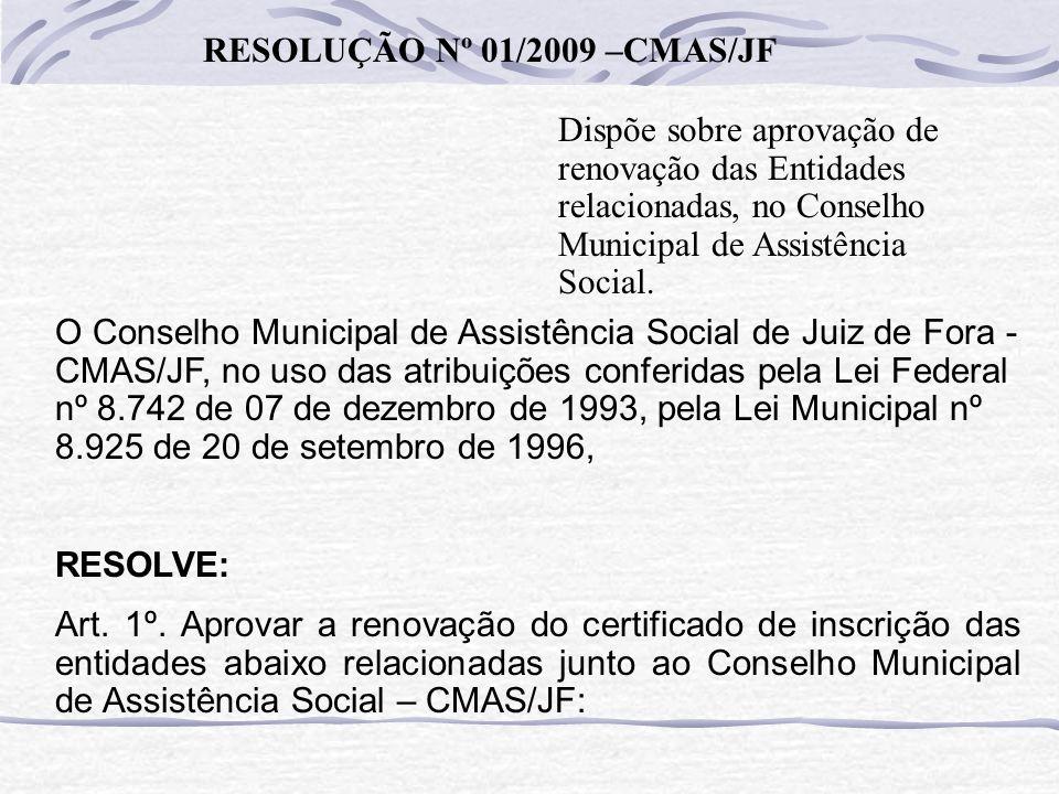 RESOLUÇÃO Nº 01/2009 –CMAS/JF