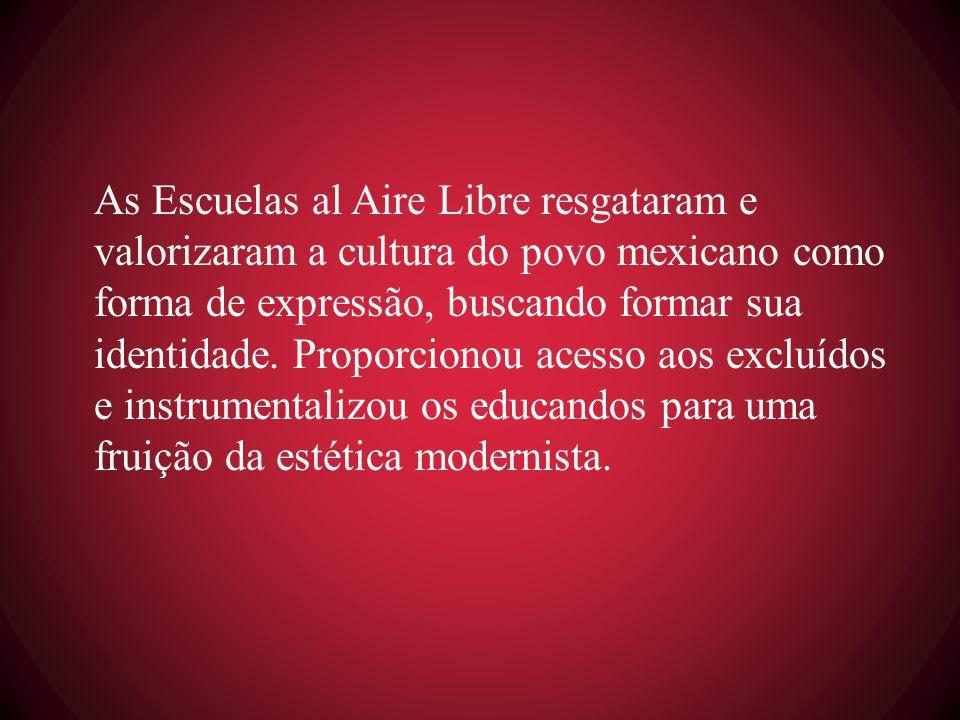 As Escuelas al Aire Libre resgataram e valorizaram a cultura do povo mexicano como forma de expressão, buscando formar sua identidade.