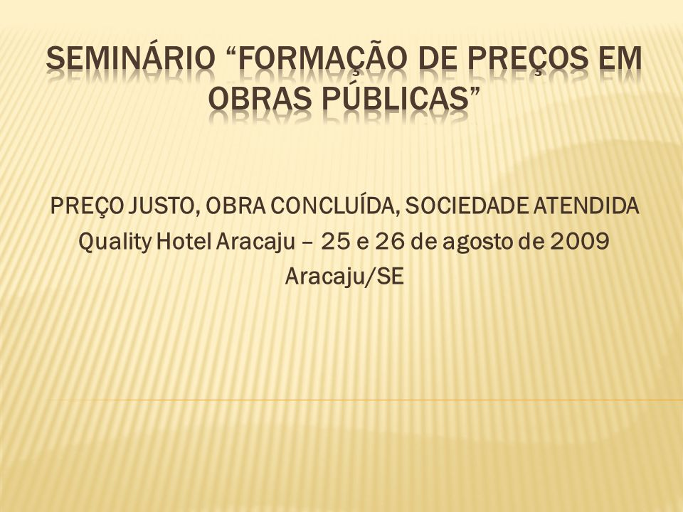 SEMINÁRIO FORMAÇÃO DE PREÇOS EM OBRAS PÚBLICAS