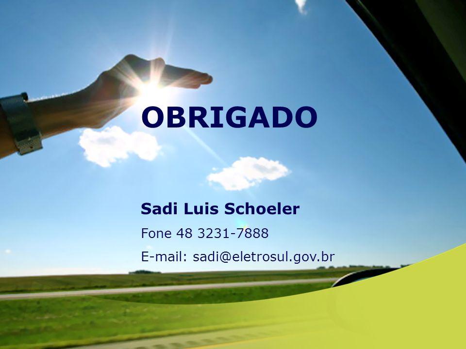 OBRIGADO Sadi Luis Schoeler Fone 48 3231-7888