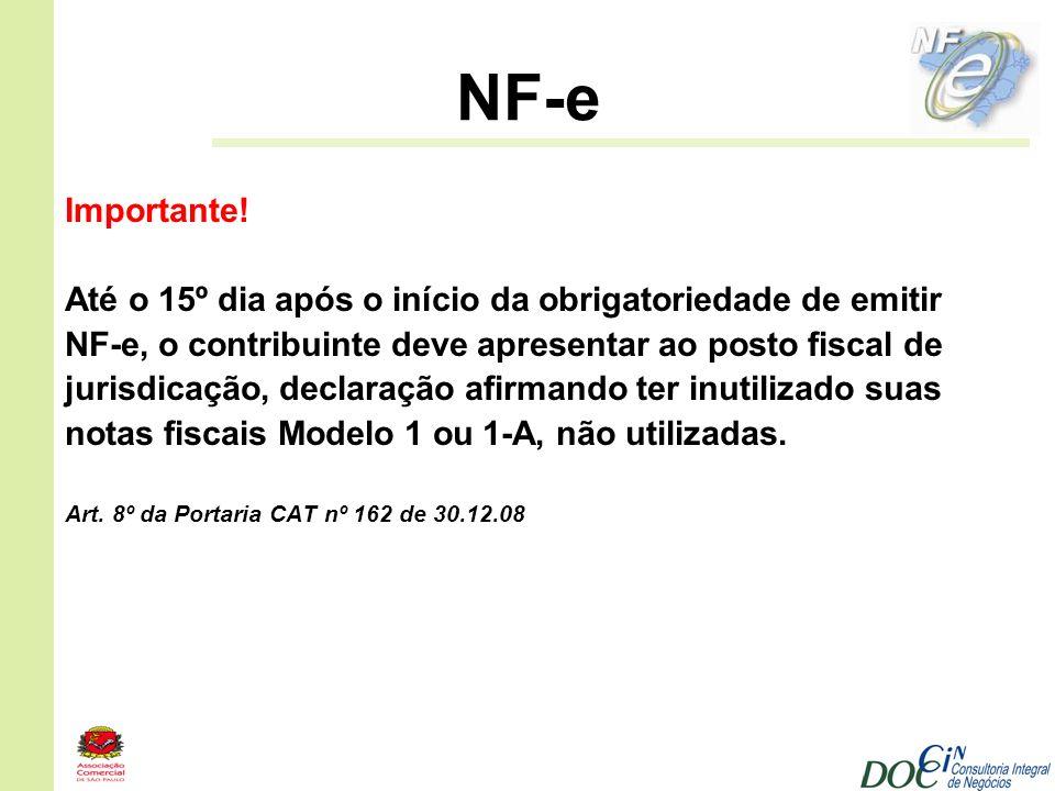 NF-e Importante! Até o 15º dia após o início da obrigatoriedade de emitir. NF-e, o contribuinte deve apresentar ao posto fiscal de.
