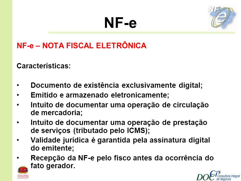 NF-e NF-e – NOTA FISCAL ELETRÔNICA Características: