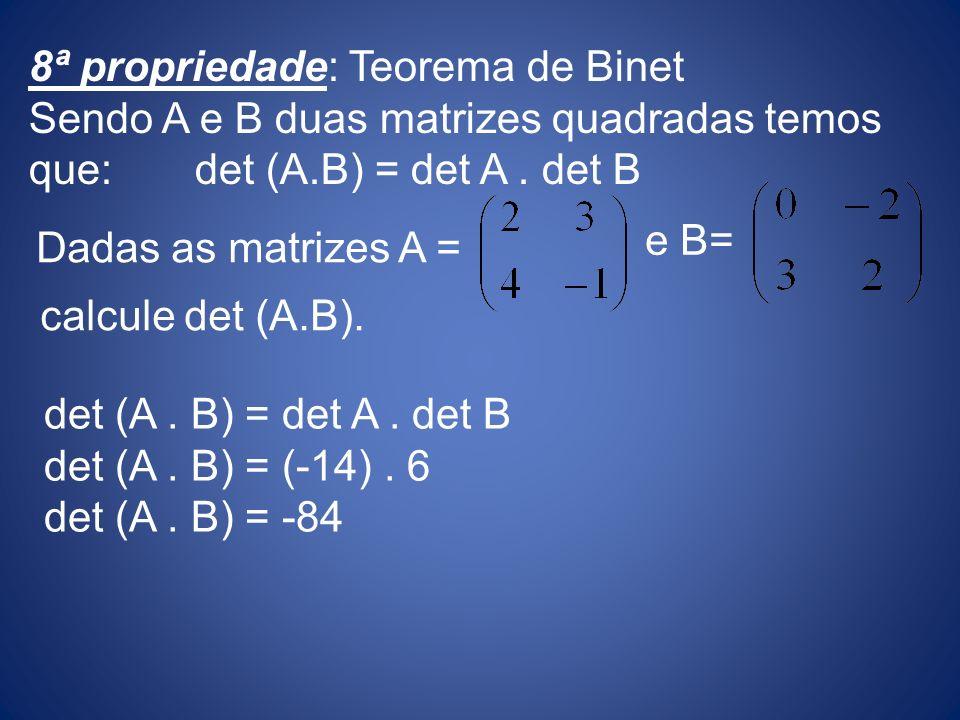 8ª propriedade: Teorema de Binet