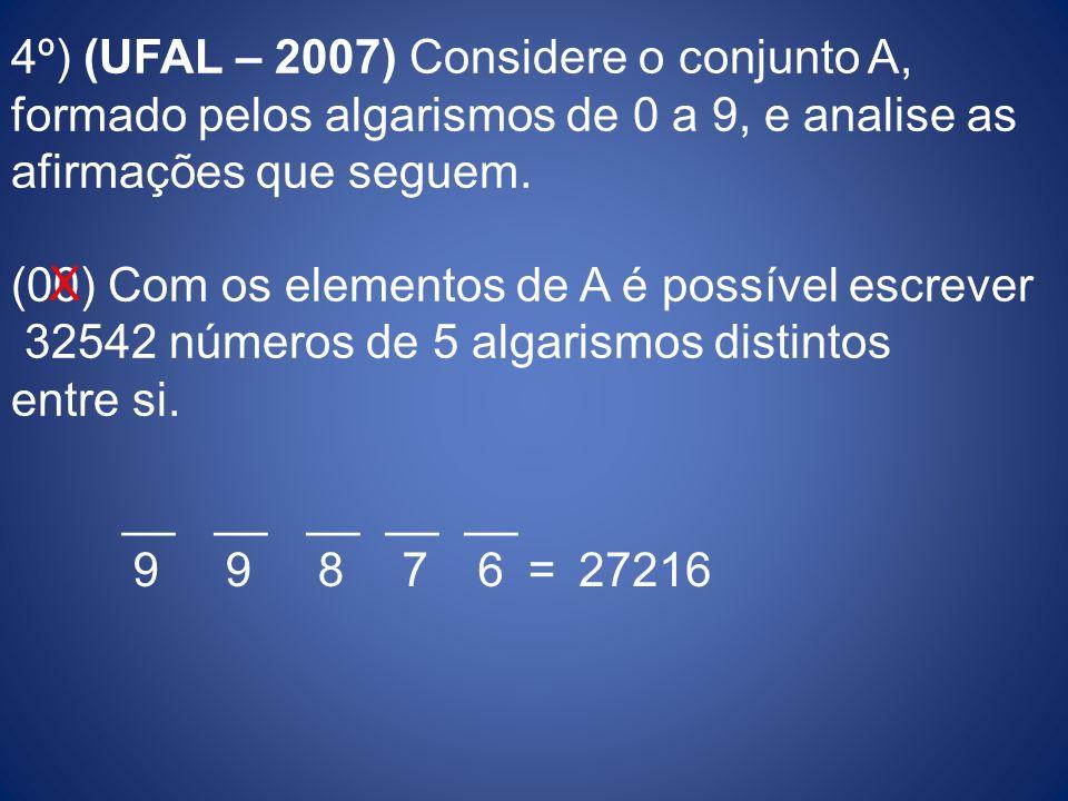 4º) (UFAL – 2007) Considere o conjunto A,