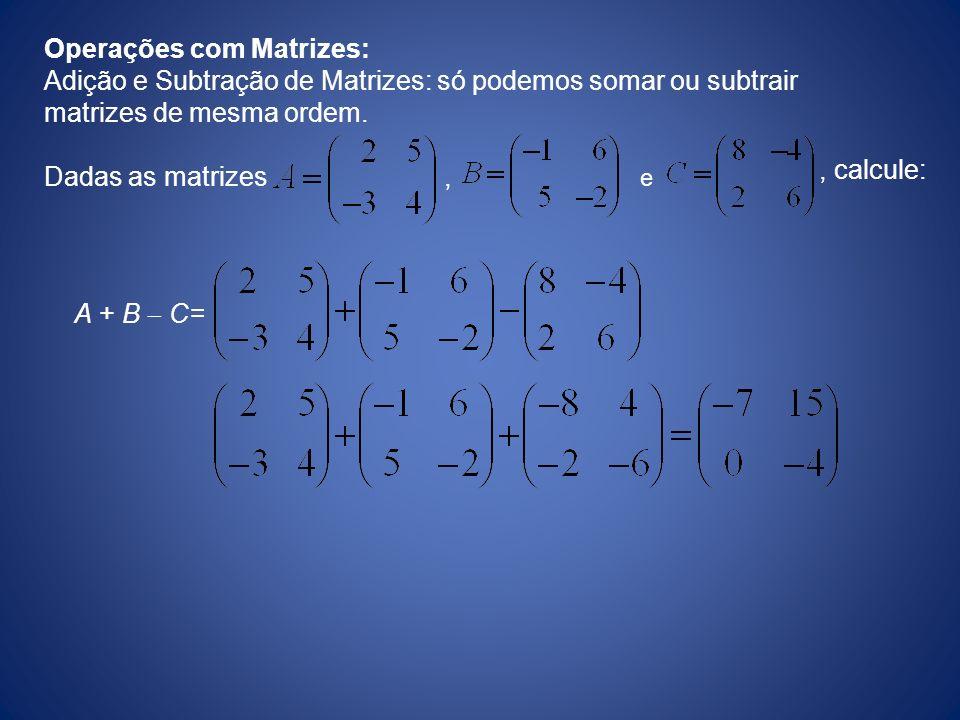 Operações com Matrizes: