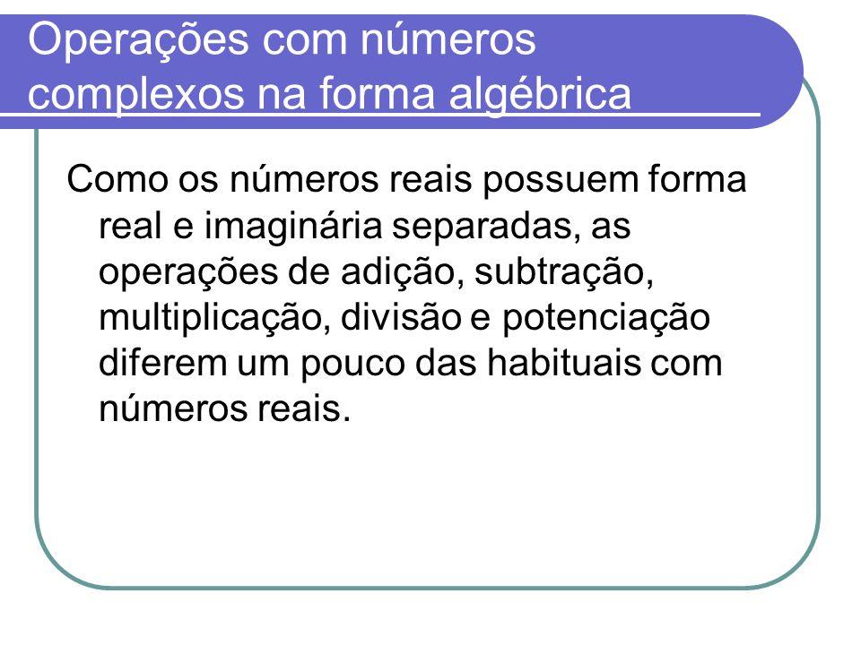 Operações com números complexos na forma algébrica