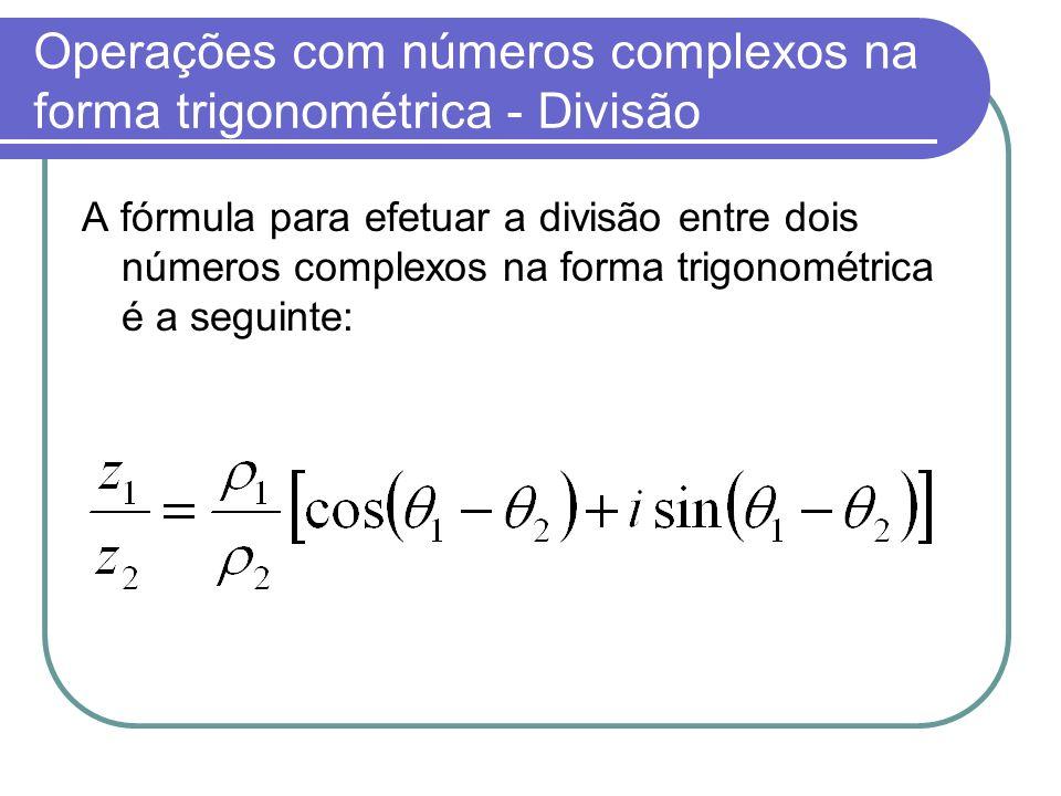 Operações com números complexos na forma trigonométrica - Divisão