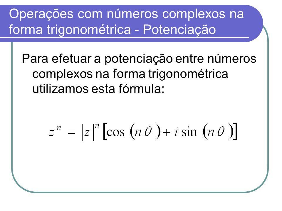 Operações com números complexos na forma trigonométrica - Potenciação