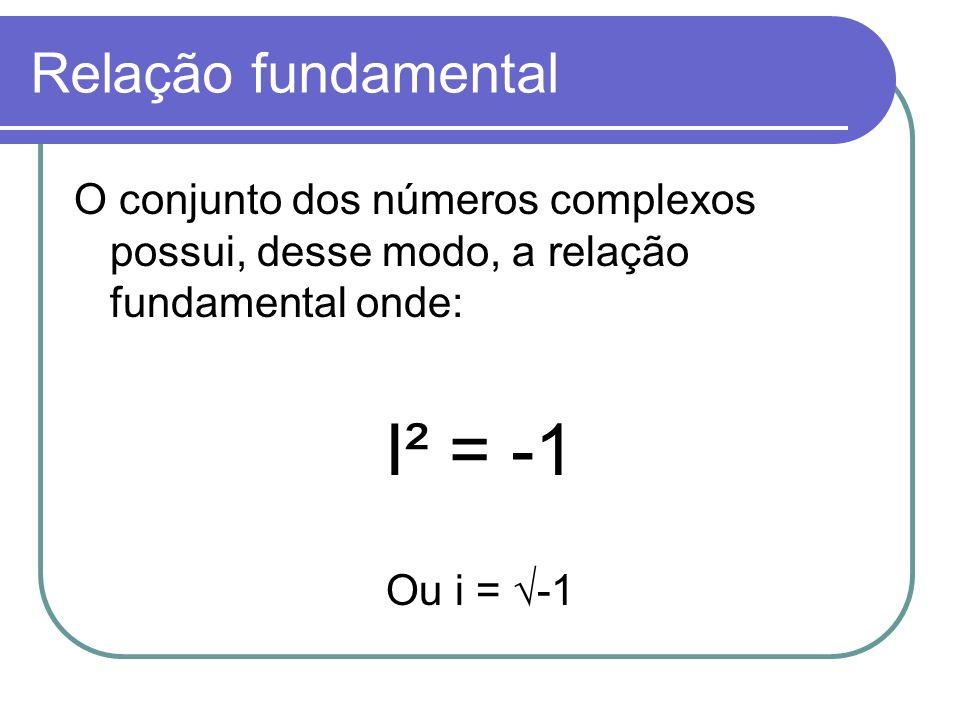 I² = -1 Relação fundamental
