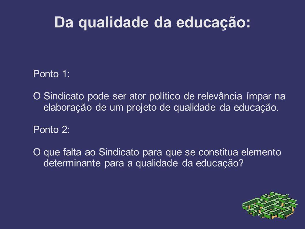 Da qualidade da educação: