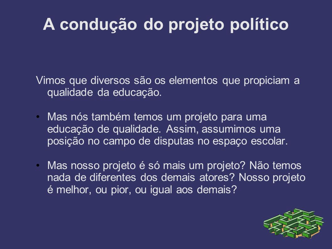 A condução do projeto político