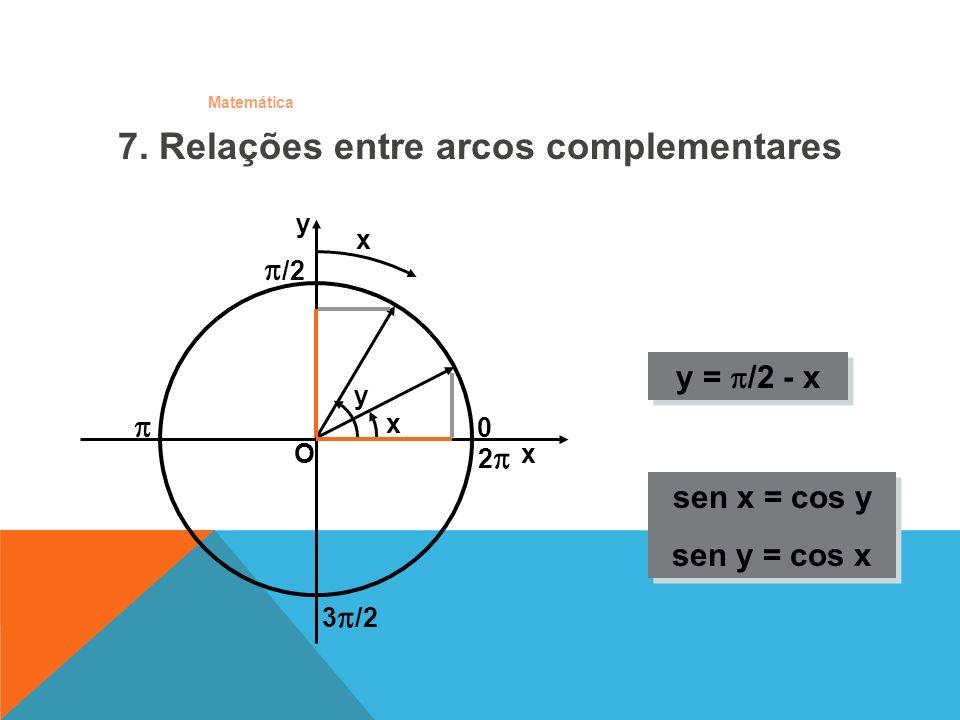7. Relações entre arcos complementares