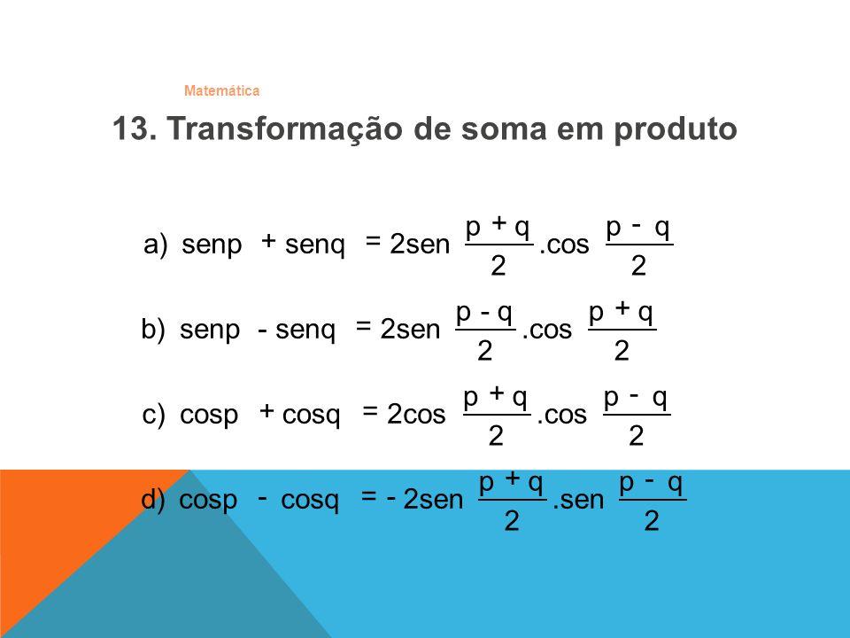 13. Transformação de soma em produto